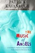 The Music of Angels: A Listener's Guide to Sacred Music from Chant to Christian Rock