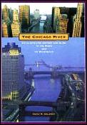The Chicago River: An Illustrated History and Guide to the River and Its Waterways