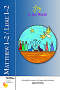 Matthew 1-2/Luke 1-2: Joy to the World (Six Weeks with the Bible)