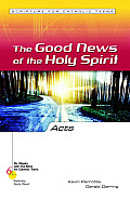 Acts: The Good New of the Holy Spirit
