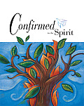 Confirmed in the Spirit (07 Edition)