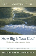 How Big Is Your God?: The Freedom to Experience the Divine [With CD]