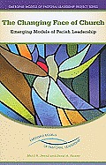 Changing Face Of The Church Emerging Models Of Parish Leadership