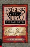 Exegesis del Nuevo Testamento: Student and Pastors Manual