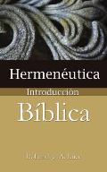 Hermeneutica: Introduccion Biblica / Heremneutics