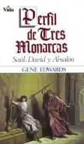 Perfil De Tres Monarcas Saul David Y Abs