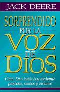 Sorprendido Por La Voz de Dios: How God Speaks Through Prophesies, Dreams and Visions.