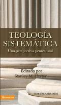 Teologia Sistematica: Una Perspectiva Pentecostal / Systematic Theology