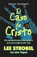 Caso de Cristo, El - Edicion Estudiantil: Personal Investigation of a Journalist about Jesus