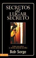 Secretos del Lugar Secreto: Llaves Para Avivar Tu Tiempo Personal Con Dios