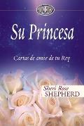 Su Princesa Serie #1: Su Princesa: Cartas de Amor de Tu Rey
