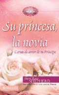 Su Princesa Novia: Cartas de Amor de Tu Principe (Su Princesa Serie)