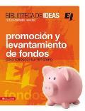 Biblioteca de Ideas: Promocion y Levantamiento de Fondos: Para Refrescar Tu Ministerio (Especialidades Juveniles)