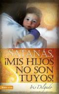 Satanas MIS Hijos No Son Tuyos, Edicion Revisada