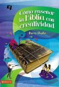 C Mo Ense AR La Biblia Con Creatividad (Biblioteca de Ideas de Especialidades Juveniles)