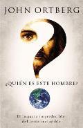 Quien Es Este Hombre?: El Impacto Impredecible del Jesus Ineludible