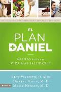 El Plan Daniel: 40 Dias Hacia Una Vida Mas Saludable (Purpose Driven Life)