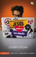 Jesus AMA a Los Nerds: Como Trabajar Con Jovenes Diferentes E Ingeniosos (Especialidades Juveniles)