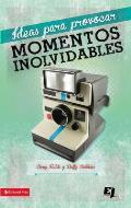 Ideas Para Provocar Momentos Inolvidables (Especialidades Juveniles)
