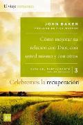 Como Mejorar su Relacion Con Dios, Con Usted Mismo y Con Otros: Un Programa de Recuperacion Basado en Ocho Principios de las Bienaventuranzas = How to