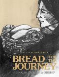 Bread for the Journey Resources for Worship