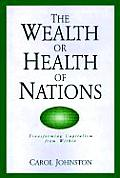 The Wealth or Health of Nations: Transforming Capitalism from Within