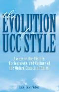 Evolution of a Ucc Style History Ecclesiology & Culture of the United Church of Christ