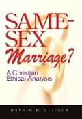 Same-Sex Marriage?: A Christian Ethical Analysis