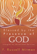 Blessed by the Presence of God: Liturgies for Occasional Services [With CDROM]