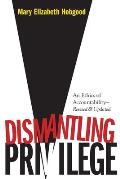 Dismantling Privilege: An Ethics of Accountability
