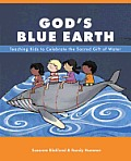 God's Blue Earth: Teaching Kids to Celebrate the Sacred Gift of Water