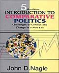 Introduction To Comparative Politics : Challenges of Conflict and Change in a New Era (5TH 98 Edition)