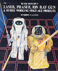 Build Your Own Laser Phaser Ion Ray Gun