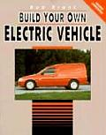 Build Your Own Electric Vehicle 1st Edition