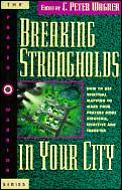 Breaking Strongholds In Your City How To