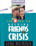 Youthbuilders Group Bible Studies #0005: The Word on Helping Friends in Crisis