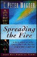 Spreading the Fire Acts of the Holy Spirit series a new look at Acts Gods training manual for every Christian