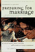 Preparing for Marriage The Complete Guide to Help You Discover Gods Plan for a Lifetime of Love Leaders Guide
