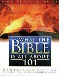 What the Bible Is All about 101: A Group Study Guide: Genesis Through Esther