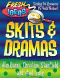 Fresh Ideas Skits & Dramas