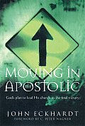 Moving in the Apostolic Gods Plan to Lead His Church to the Final Victory