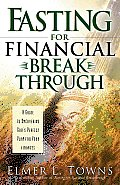 Fasting for Financial Break Through A Guide to Uncovering Gods Perfect Plan for Your Finances