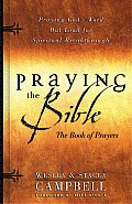 Praying the Bible The Book of Prayers Praying Gods Word Out Loud for Spiritual Breakthrough