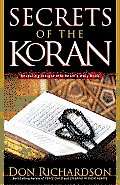 Secrets Of The Koran Revealing Insight into Islams Holy Book