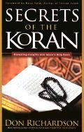 Secrets of the Koran: Revealing Insight Into Islam's Holy Book