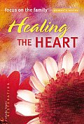 Healing the Heart Bible Study (Focus on the Family)
