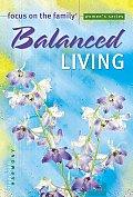 Balanced Living Bible Study (Focus on the Family)
