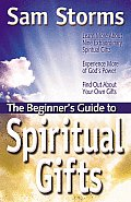 The Beginner's Guide to Spiritual Gifts (Beginner's Guides)