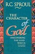 The Character of God: Discovering the God Who is