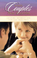 When Couples Pray Together: Creating Intimacy and Spiritual Wholeness